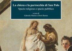 """BOOK PRESENTATION """"La chiesa e la parrocchia di San Polo"""",  Save Venice Inc., 27 May 2021"""